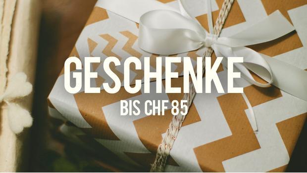 Geschenke bis CHF 85