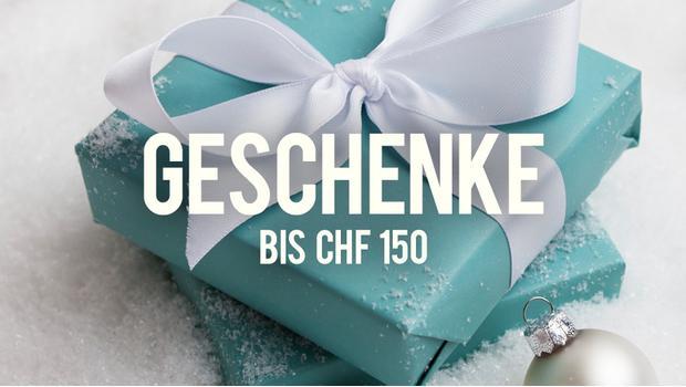 Geschenke bis CHF 150