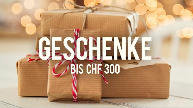 Geschenke bis CHF 300