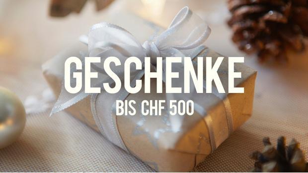 Geschenke bis CHF 500