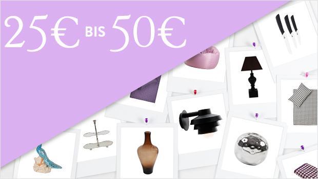 Alle Produkte von 25 bis 50 Euro