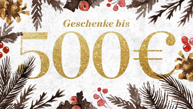 Geschenke bis 500 €