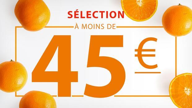 À moins de 45 euros