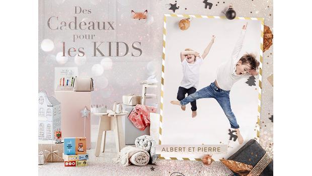 Des cadeaux pour vos KIDS