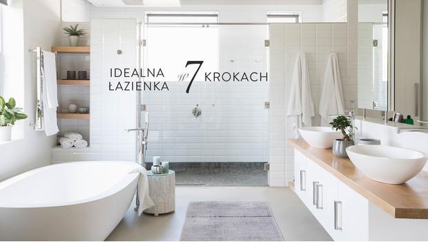 Idealna łazienka w 7 krokach