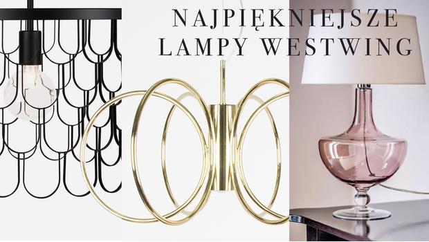 Najpiękniejsze lampy Westwing