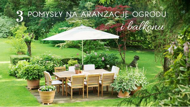 Zaaranżuj swój ogród i balkon